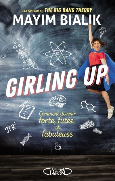 Couverture Girling up : Comment être forte, futée et fabuleuse