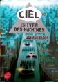Couverture Ciel, tome 1 : L'hiver des machines Editions Le Livre de Poche (Jeunesse) 2018