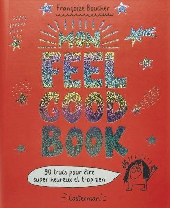Couverture Mon feel good book : 90 trucs pour être super heureux et trop zen