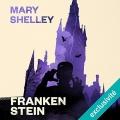 Couverture Frankenstein ou le Prométhée moderne / Frankenstein Editions Audible studios 2014