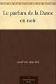 Couverture Le parfum de la dame en noir Editions Ebooks libres et gratuits 2011