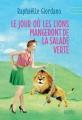 Couverture Le jour où les lions mangeront de la salade verte Editions Edito 2017