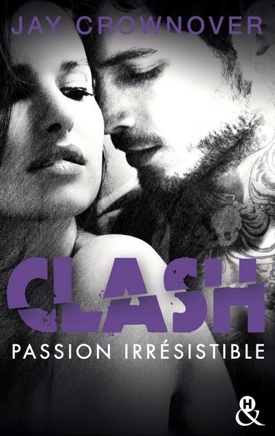 Couverture Clash, tome 4 : Passion irrésistible