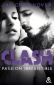 Couverture Clash, tome 4 : Passion irrésistible Editions Harlequin (&H) 2018