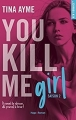 Couverture You kill me, tome 2 : You kill me girl Editions Hugo & cie (New romance) 2018