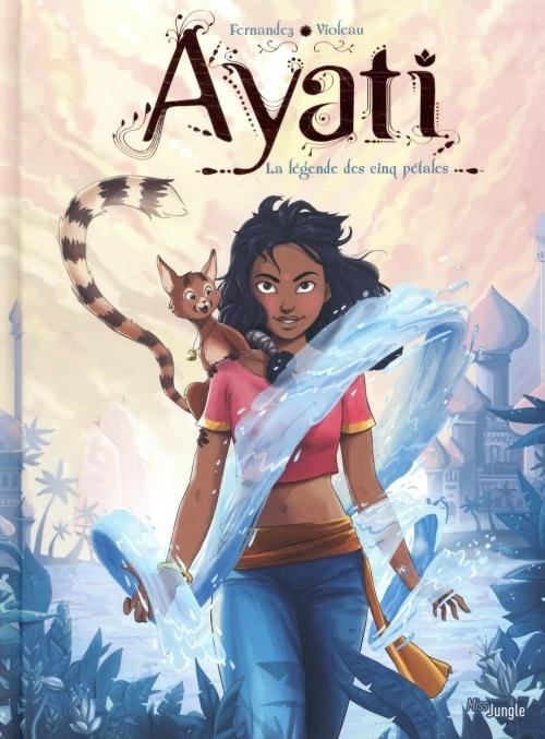 Couverture Ayati, tome 1 : La légende des cinq pétales, tome 1