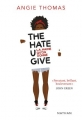 Couverture The Hate U Give : La Haine qu'on donne / La Haine qu'on donne Editions Nathan 2018