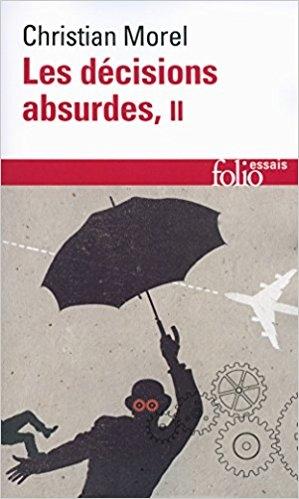 Couverture Les décisions absurdes, tome 2 : Comment les éviter