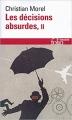 Couverture Les décisions absurdes, tome 2 : Comment les éviter Editions Folio  (Essais) 2014