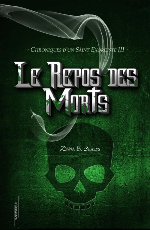 Couverture Chroniques d'un Saint Exorciste, tome 3 : Le repos des morts