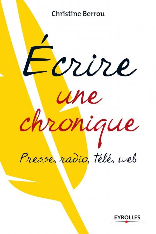 Couverture Ecrire une chronique presse, radio, télé, web