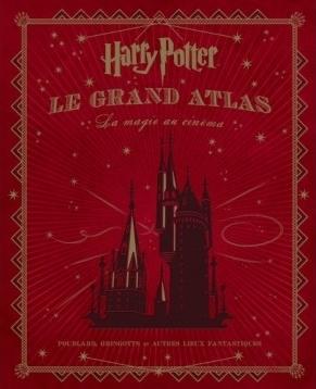 Couverture Harry Potter : Le grand atlas : La magie au cinéma