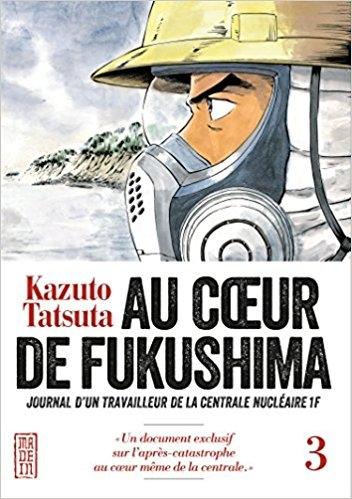 Couverture Au coeur de Fukushima : Journal d'un travailleur de la centrale nucléaire F1, tome 3