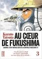 Couverture Au coeur de Fukushima : Journal d'un travailleur de la centrale nucléaire F1, tome 3 Editions Kana (Made In) 2016