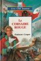Couverture Le corsaire rouge Editions Hemma (Livre club jeunesse) 1992