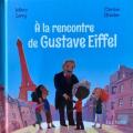 Couverture A la rencontre de Gustave Eiffel Editions Hachette 2018