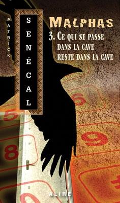 Couverture Malphas, tome 3 : Ce qui se passe dans la cave reste dans la cave