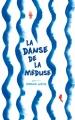 Couverture La danse de la méduse Editions Hachette 2018