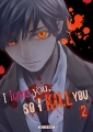 Couverture I love you, so I kill you, tome 2 Editions Soleil (Seinen) 2018