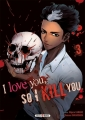 Couverture I love you, so I kill you, tome 3 Editions Soleil (Seinen) 2018