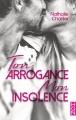 Couverture Ton arrogance mon insolence Editions Harlequin (HQN) 2018