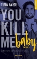 Couverture You kill me, tome 3 : You kill me baby Editions Hugo & cie (New romance) 2018