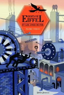 Couverture Gustave Eiffel et les âmes de fer