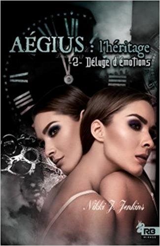 Couverture Aegius : L'héritage, tome 2 : Déluge d'émotions