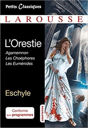 Couverture L'Orestie : Agamemnon, Les Choéphores, Les Euménides