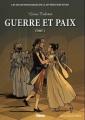 Couverture Guerre et paix, tome 1 Editions Glénat (Les incontournables de la littérature en BD) 2010