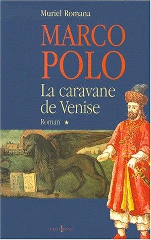 Couverture Marco Polo, tome 1 : La caravane de Venise