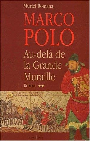 Couverture Marco Polo, tome 2 : Au-delà de la Grande Muraille