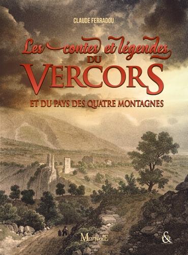 Couverture Les contes et légendes du Vercors et du pays des quatre montagnes