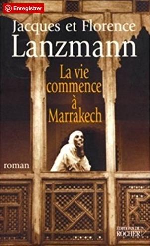 Couverture La vie commence à Marrakech