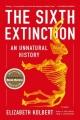 Couverture La 6e extinction : Comment l'homme détruit la vie Editions Picador 2015