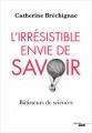 Couverture L'irrésistible envie de savoir Editions Cherche Midi 2018