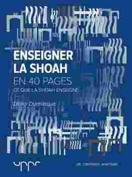 Couverture Enseigner la Shoah: Ce que la Shoah enseigne