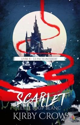 Couverture Scarlet et le loup blanc, tome 4 : Le pacte interdit