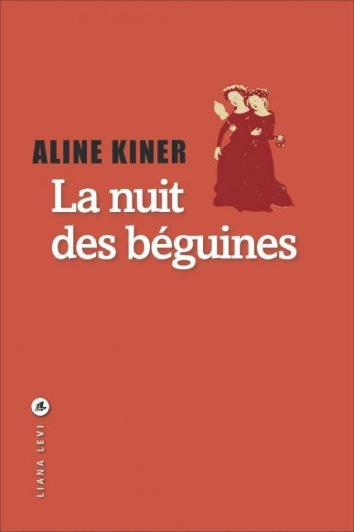Couverture du livre La nuit des béguines d'Aline Kiner