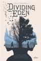 Couverture Dividing eden, tome 1 Editions Milan (Jeunesse) 2018