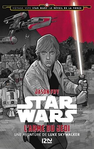 Couverture Voyage vers Star Wars : Le Réveil de la Force : L'arme du Jedi : Une aventure de Luke Skywalker