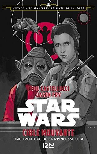 Couverture Voyage vers Star Wars : Le Réveil de la Force : Cible mouvante : Une aventure de la princesse Leia