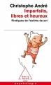 Couverture Imparfaits, libres et heureux Editions Odile Jacob (Poches - Psychologie) 2009