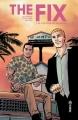 Couverture The fix, tome 1 : De l'or pour les branques Editions Urban Comics (Indies) 2018