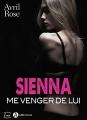 Couverture Sienna : Me venger de lui Editions Addictives (Luv) 2018