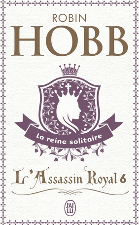 Couverture L'Assassin royal, tome 06 : La Reine solitaire