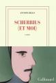 Couverture Scherbius (et moi) Editions Gallimard  (Blanche) 2018