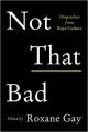 Couverture Not That Bad: Dispatches from Rape Culture Editions Harper Perennial 2018