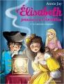 Couverture Elisabeth : Princesse à Versailles, tome 08 : La lanterne magique Editions Albin Michel (Jeunesse) 2017