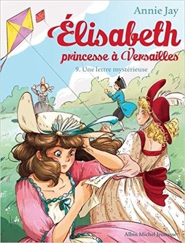 Couverture Elisabeth : Princesse à Versailles, tome 09 : Une lettre mystérieuse